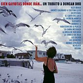 Cien gaviotas donde iran... Un tributo a Duncan Dhu by Various Artists