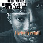 Play & Download Lyrically Rough by Terror Fabulous | Napster