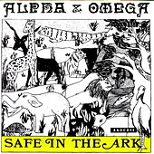Safe In The Ark by Alpha & Omega