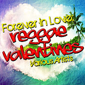 Forever in Love: Reggae Valentines by Various Artists