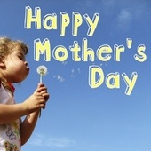 Play & Download Happy Mother's Day by Various Artists | Napster