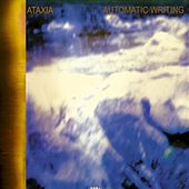 Play & Download Automatic Writing by Ataxia | Napster