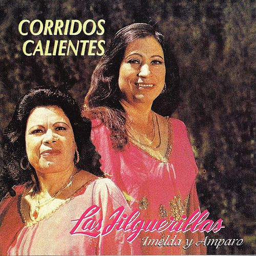 Play & Download Corridos Calientes by Las Jilguerillas | Napster