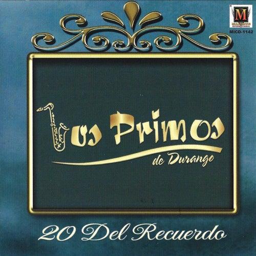 Play & Download 20 Del Recuerdo by Los Primos De Durango | Napster