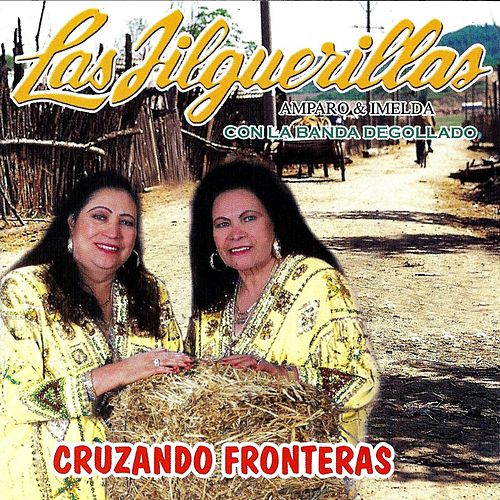 Play & Download Cruzando Fronteras by Las Jilguerillas | Napster