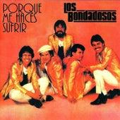 Play & Download Por Que Me Haces Sufrir by Los Bondadosos | Napster