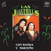 Play & Download Con Banda y Norteno by Las Jilguerillas | Napster