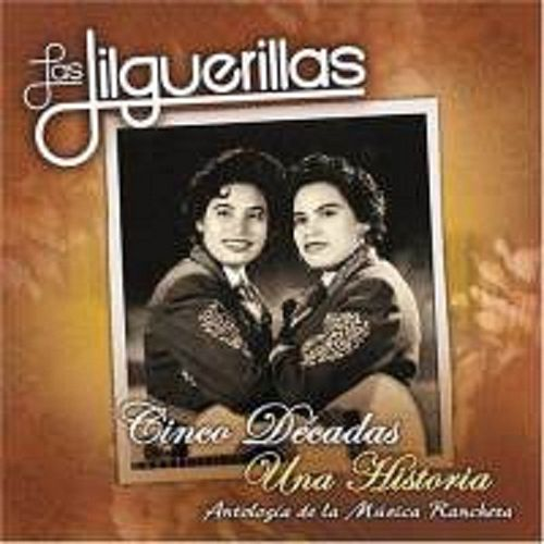 Cinco Decadas Una Historia by Las Jilguerillas