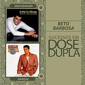 Play & Download Dose Dupla Beto Barbosa by Beto Barbosa | Napster