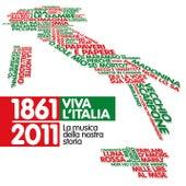 1861-2011 Viva l'Italia - La musica della nostra storia by Various Artists