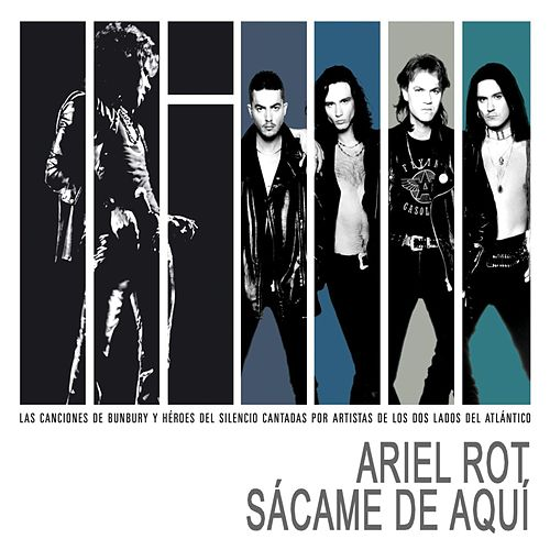 Play & Download Sacame de aqui by Ariel Rot | Napster