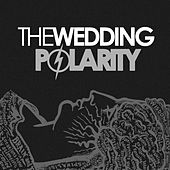 Play & Download Polarity by The Wedding | Napster
