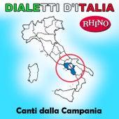 Dialetti d'Italia: Canti dalla Campania by Various Artists