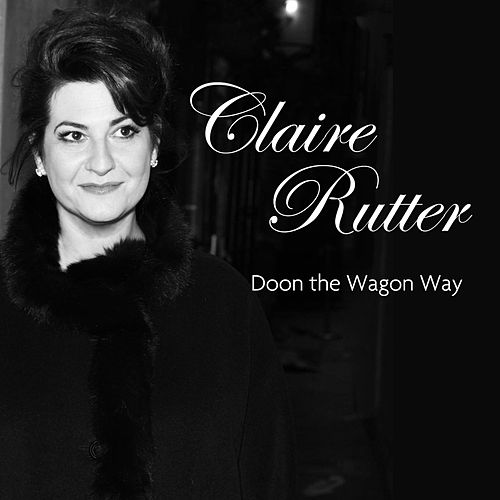 Doon the Wagon Way (Big River Big Songs - The Tyne) by Claire Rutter