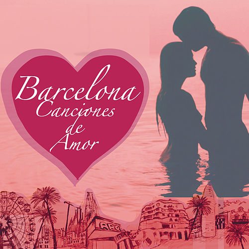 Play & Download Barcelona Canciones de Amor by Various Artists | Napster