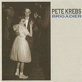 Play & Download Brigadier by Pete Krebs | Napster