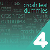 Play & Download Four Hits: Crash Test Dummies by Crash Test Dummies | Napster