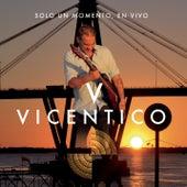 Play & Download Vicentico Solo Un Momento En Vivo by Vicentico | Napster