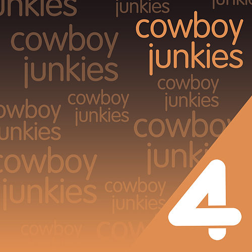 Play & Download Four Hits: Cowboy Junkies by Cowboy Junkies | Napster