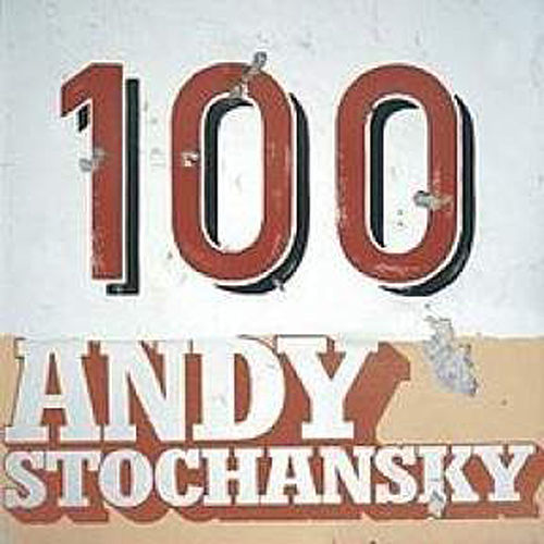 100 by Andy Stochansky