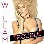 Play & Download Trouble - Single by Willam | Napster