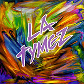 Play & Download La Tymez by Various Artists | Napster