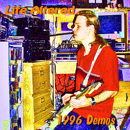 1996 Demos by Life Altered