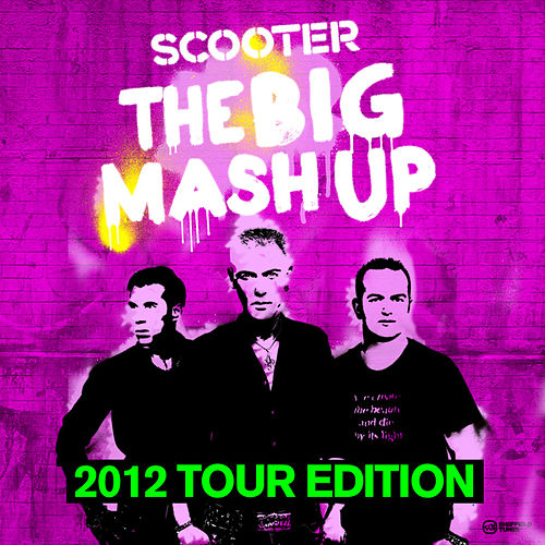 The Big Mash Up - 2012 Tour Edition by Scooter