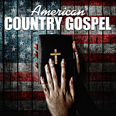 Play & Download American Country Gospel by Various Artists | Napster