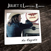 Play & Download No Regrets by Juliet and the Lonesome Romeos | Napster