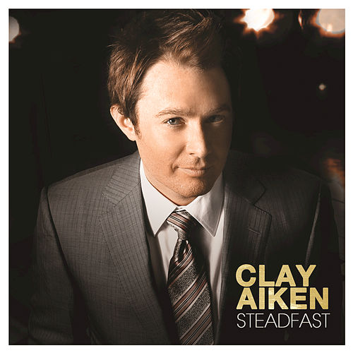 Play & Download Steadfast by Clay Aiken | Napster