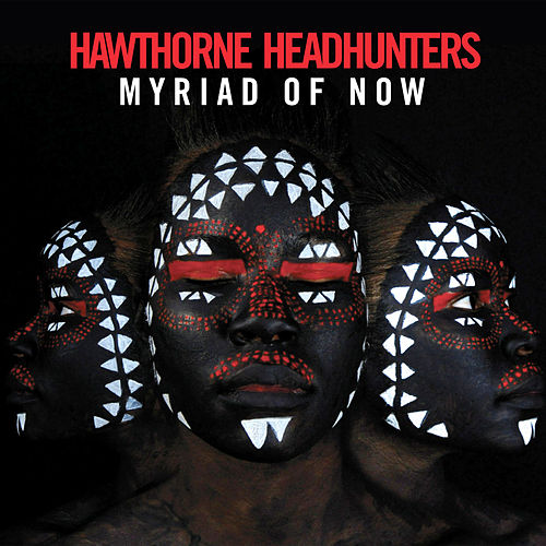 Myriad of Now by Hawthorne Headhunters