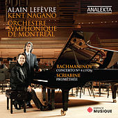 Rachmaninov: Piano Concerto No. 4 Op. 40 (Original 1926 version) - Scriabin: Prometheus, The Poem of Fire, Op. 60 by Alain Lefèvre