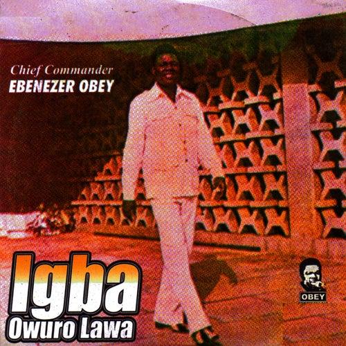 Play & Download Igba Owuro Lawa by Ebenezer Obey | Napster