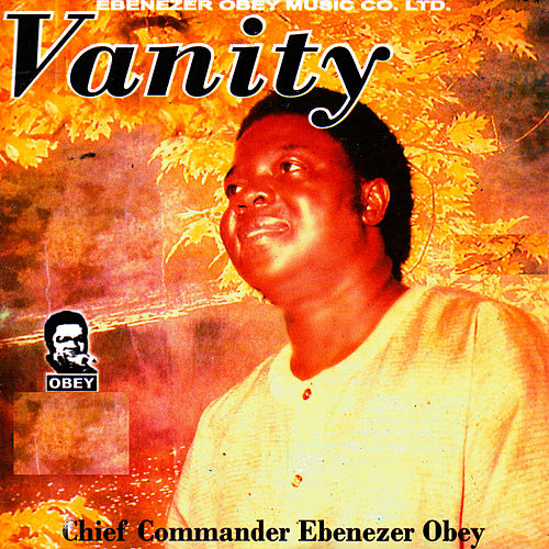 Play & Download Vanity by Ebenezer Obey | Napster