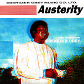 Play & Download Austerity by Ebenezer Obey | Napster