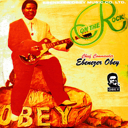 Play & Download On The Rock by Ebenezer Obey | Napster