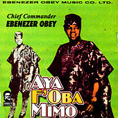 Play & Download Ayo F'oba Mimo by Ebenezer Obey | Napster