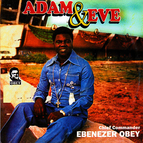 Play & Download Adam and Eve by Ebenezer Obey | Napster