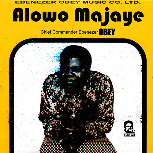 Play & Download Alowo Majaye by Ebenezer Obey | Napster