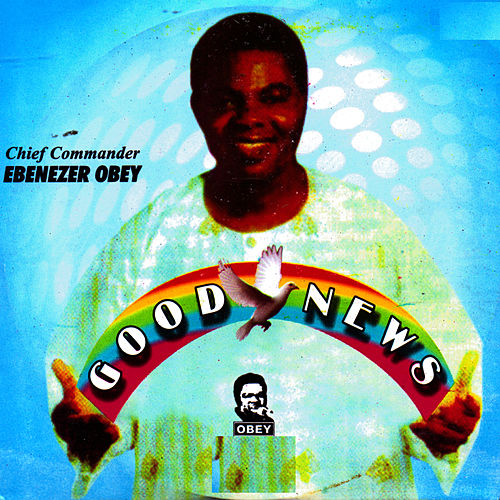 Play & Download Good News by Ebenezer Obey | Napster