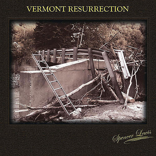 Play & Download Vermont Resurrection by Spencer Lewis | Napster