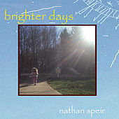 Play & Download Brighter Days by Nathan Speir | Napster