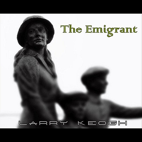 Play & Download The Emigrant by Larry Keogh | Napster