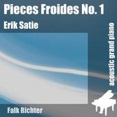 Play & Download Pieces Froides No. 1 (feat. Falk Richter) - Single by Erik Satie | Napster