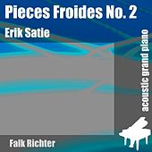 Play & Download Pieces Froides No. 2 (feat. Falk Richter) - Single by Erik Satie | Napster