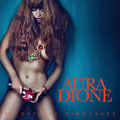 Before The Dinosaurs by Aura (formerly Aura Dione)