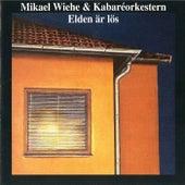 Elden är lös by Mikael Wiehe