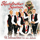 Weihnachten bei uns daheim von Kastelruther Spatzen