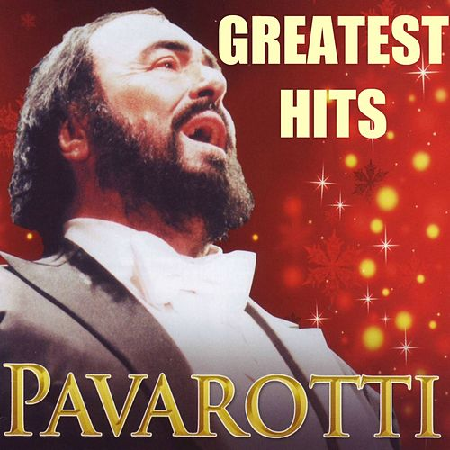 Play & Download The Greatest Opera Arias By Pavarotti (Greatest Hits) by Luciano Pavarotti | Napster